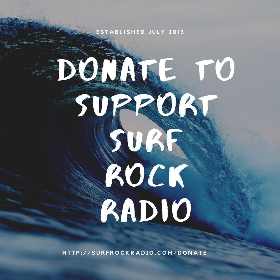 IMPORTANT ANNOUNCEMENT: Please donate to support our efforts, at https://surfrockradio.com/donate
