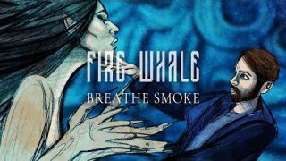 Fire Whale - Breathe Smoke [Official Animated Music Video]